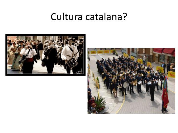 Cultura catalana?
