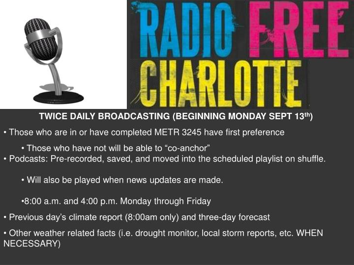 TWICE DAILY BROADCASTING (BEGINNING MONDAY SEPT 13