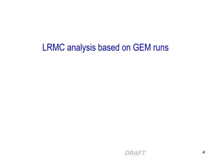 LRMC analysis based on GEM runs