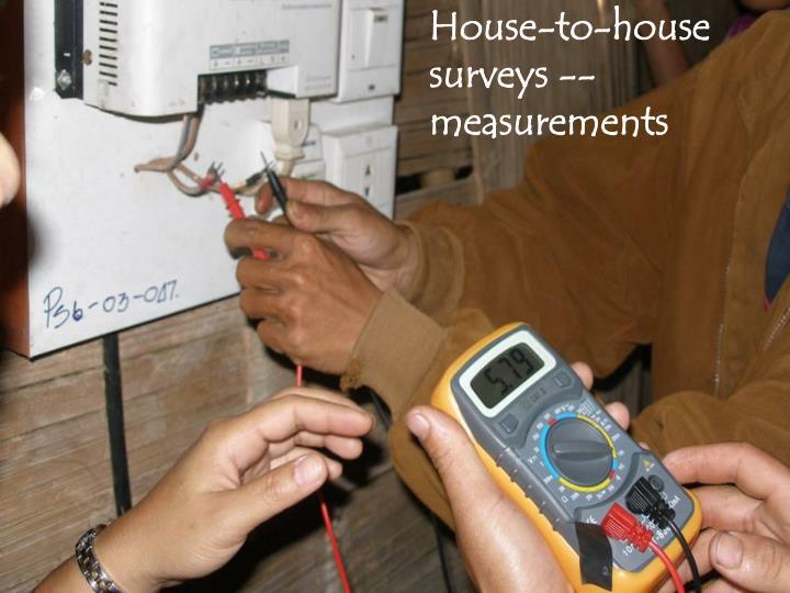 House-to-house surveys -- measurements