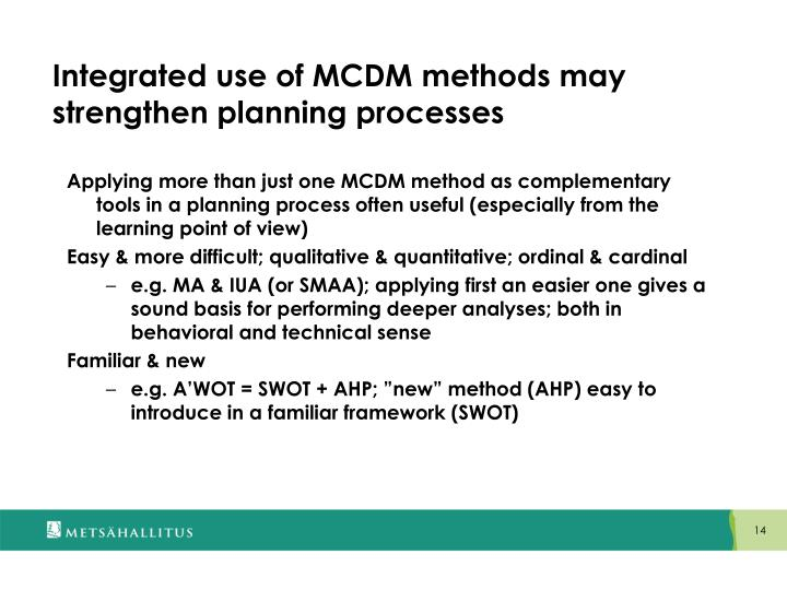Integrated use of MCDM methods may strengthen planning processes