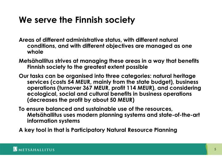 We serve the Finnish society