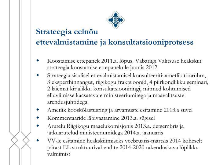 Strateegia eeln u ettevalmistamine ja konsultatsiooniprotsess