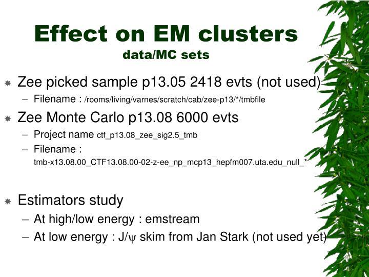 Effect on EM clusters
