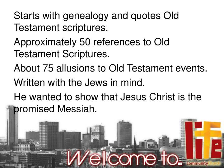 Starts with genealogy and quotes Old Testament scriptures.
