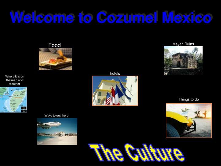 Welcome to Cozumel Mexico