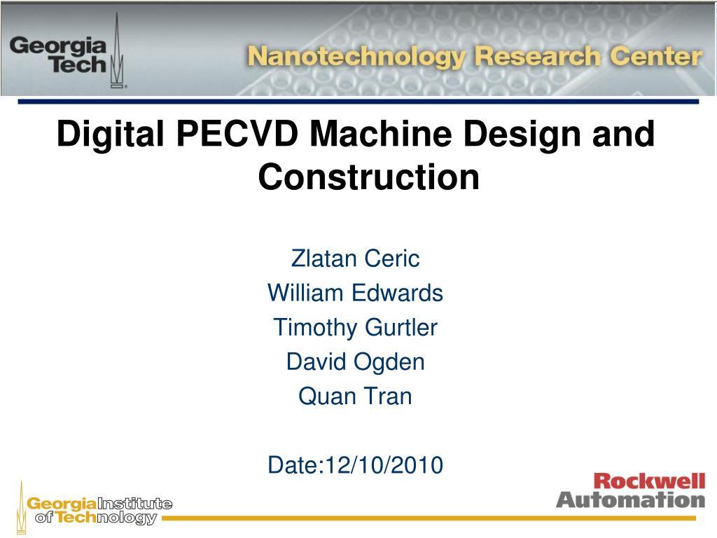 PPT - Digital PECVD Machine Design and Construction Zlatan Ceric