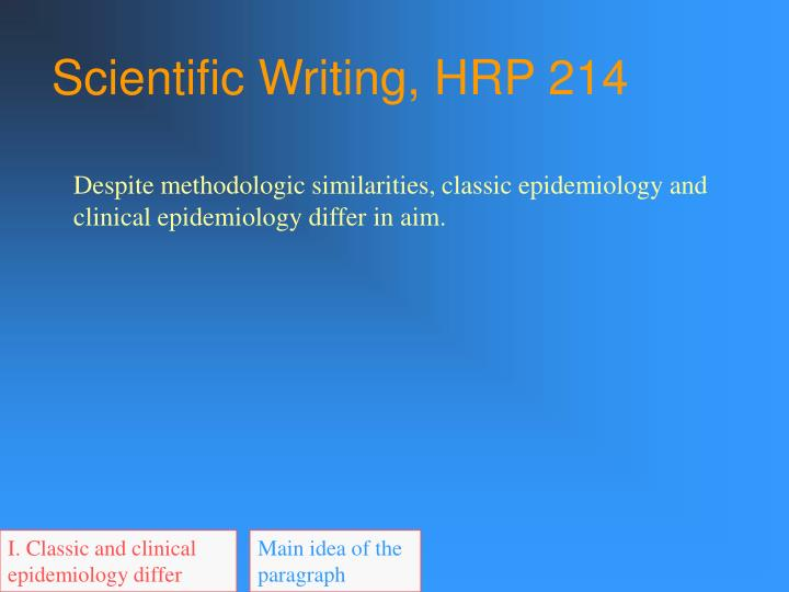 I. Classic and clinical epidemiology differ