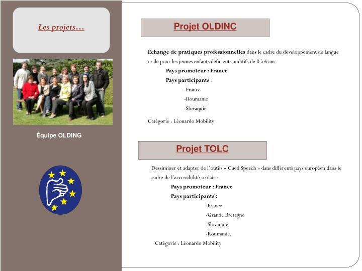 Les projets…