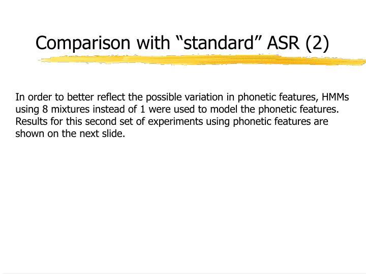 "Comparison with ""standard"" ASR (2)"