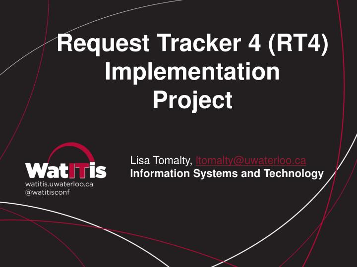 request tracker 4 rt4 implementation project n.