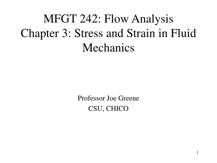 Mfgt 242 flow analysis chapter 3 stress and strain in fluid mechanics