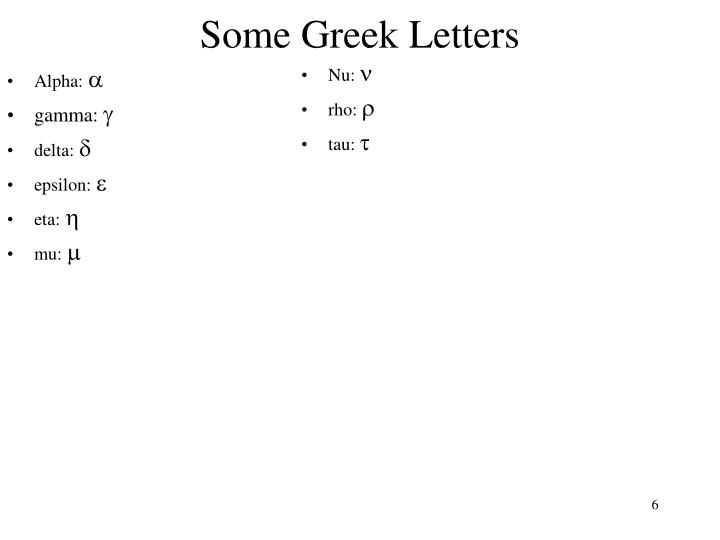 Some Greek Letters