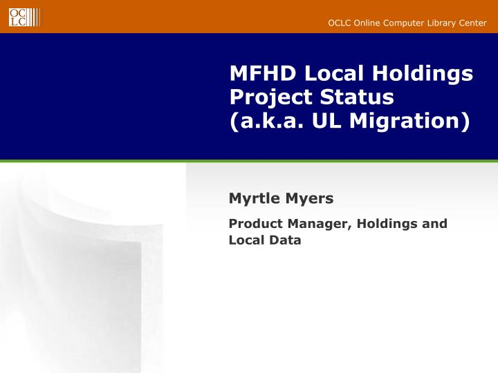 mfhd local holdings project status a k a ul migration n.