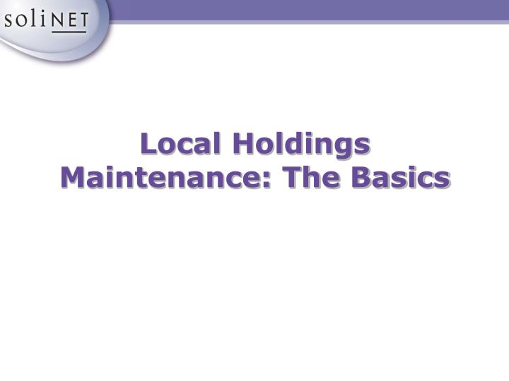 local holdings maintenance the basics n.