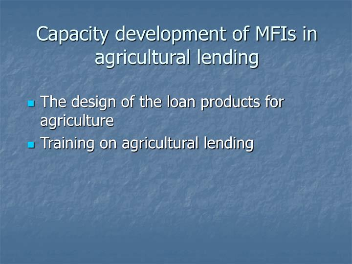 Capacity development of MFIs in agricultural lending