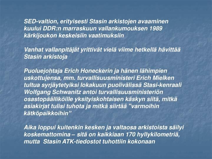 SED-valtion, erityisesti Stasin arkistojen avaaminen kuului DDR:n marraskuun vallankumouksen 1989 kärkijoukon keskeisiin vaatimuksiin