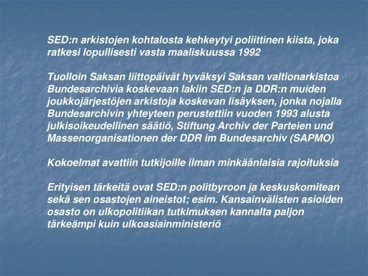 SED:n arkistojen kohtalosta kehkeytyi poliittinen kiista, joka ratkesi lopullisesti vasta maaliskuussa 1992