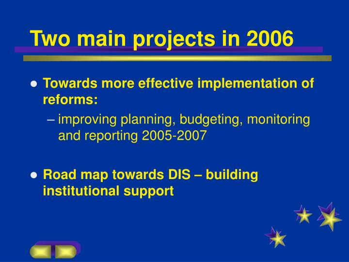 Two main projects in 2006