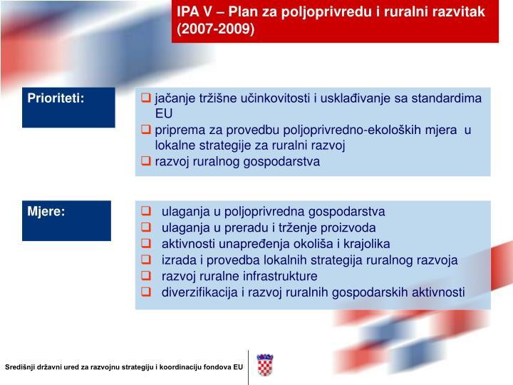 IPA V – Plan za poljoprivredu i ruralni razvitak (2007-2009)