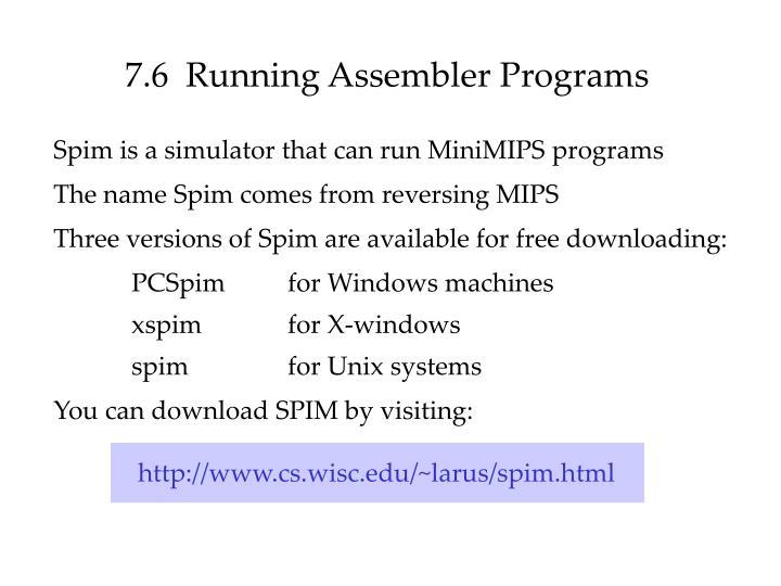 7.6  Running Assembler Programs
