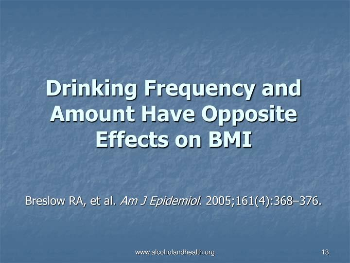 Drinking Frequency and Amount Have Opposite Effects on BMI