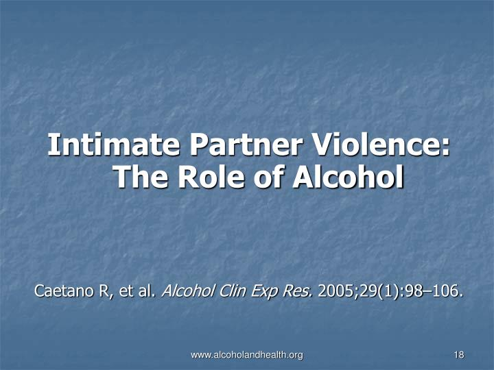 Intimate Partner Violence: The Role of Alcohol