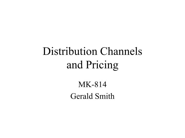 Distribution channels and pricing