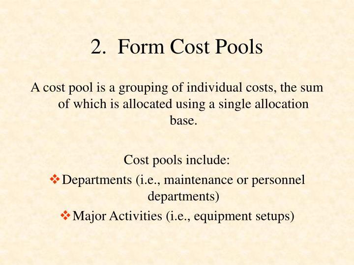 2.  Form Cost Pools
