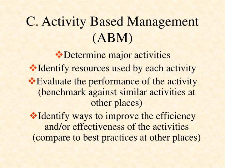 C. Activity Based Management (ABM)