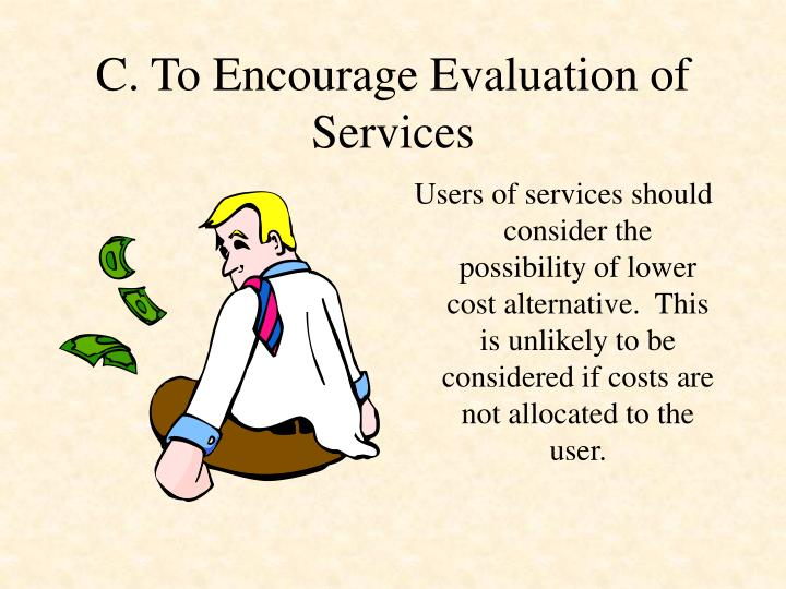 C. To Encourage Evaluation of Services