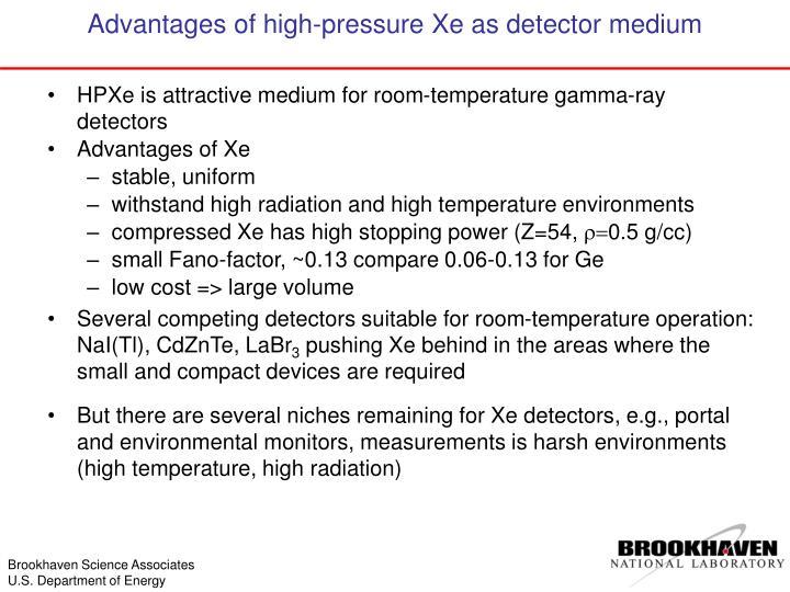 Advantages of high pressure xe as detector medium