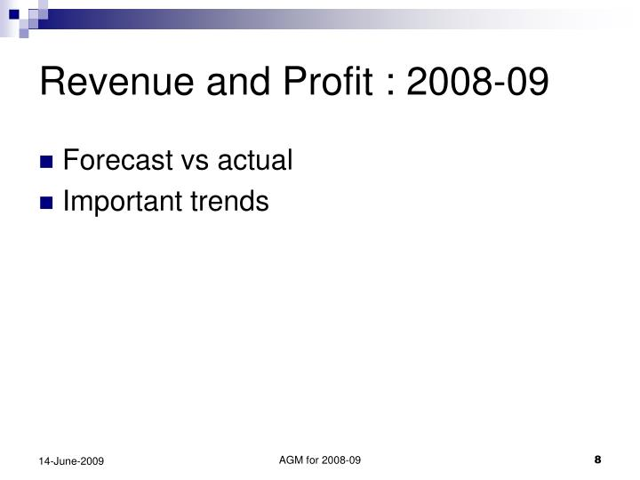 Revenue and Profit : 2008-09