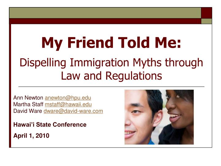 My friend told me dispelling immigration myths through law and regulations