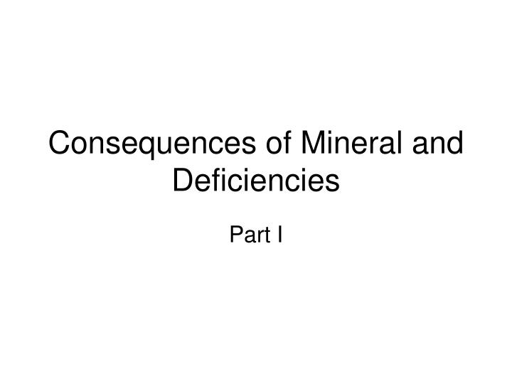 consequences of mineral and deficiencies n.
