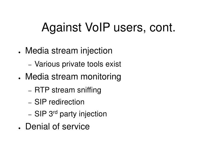 Against VoIP users, cont.