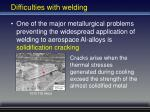 difficulties with welding