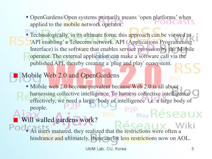 OpenGardens/Open systems primarily means 'open platforms' when applied to the mobile network operator.