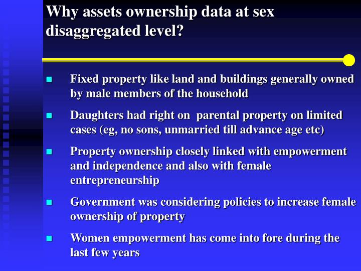 Why assets ownership data at sex disaggregated level?