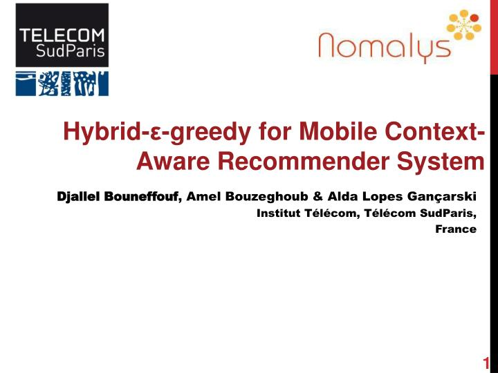 PPT - Hybrid-ε-greedy for Mobile Context-Aware Recommender