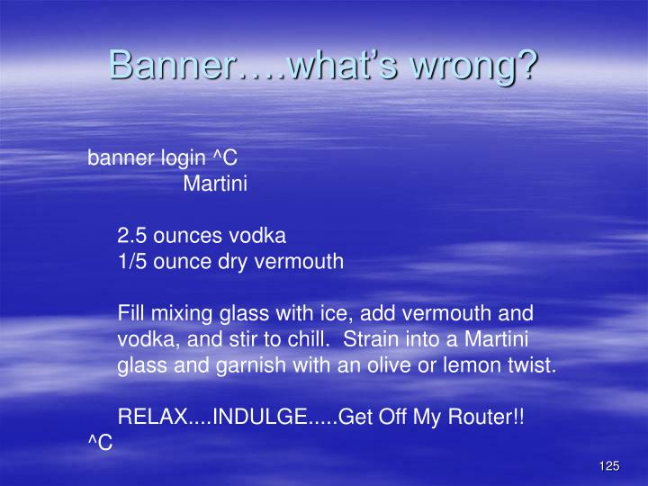 Banner….what's wrong?