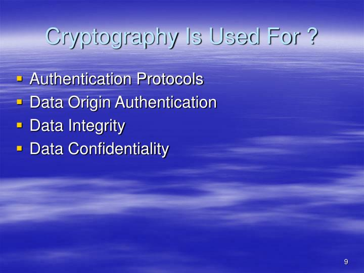 Cryptography Is Used For ?