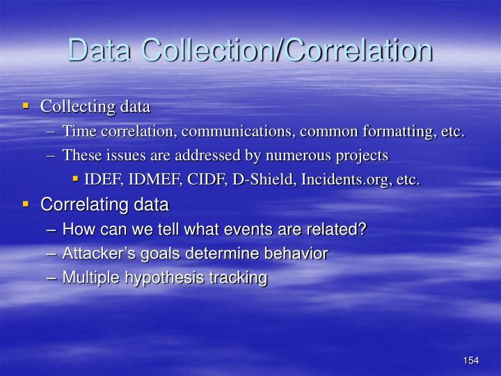 Data Collection/Correlation
