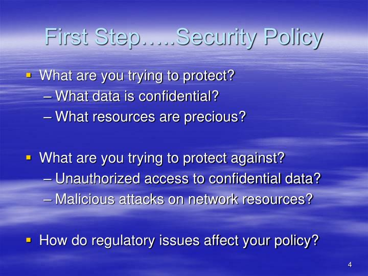 First Step…..Security Policy