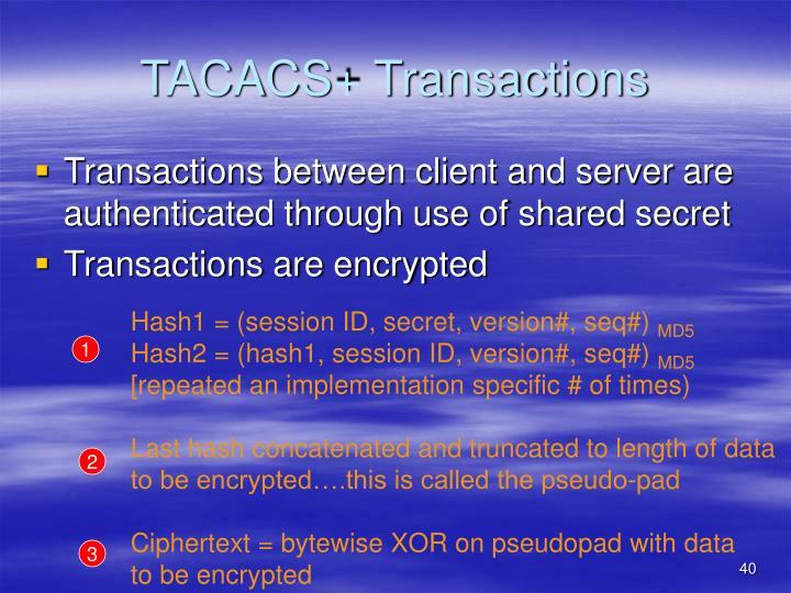 TACACS+ Transactions