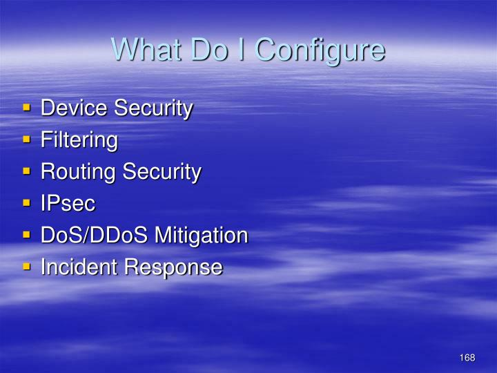 What Do I Configure