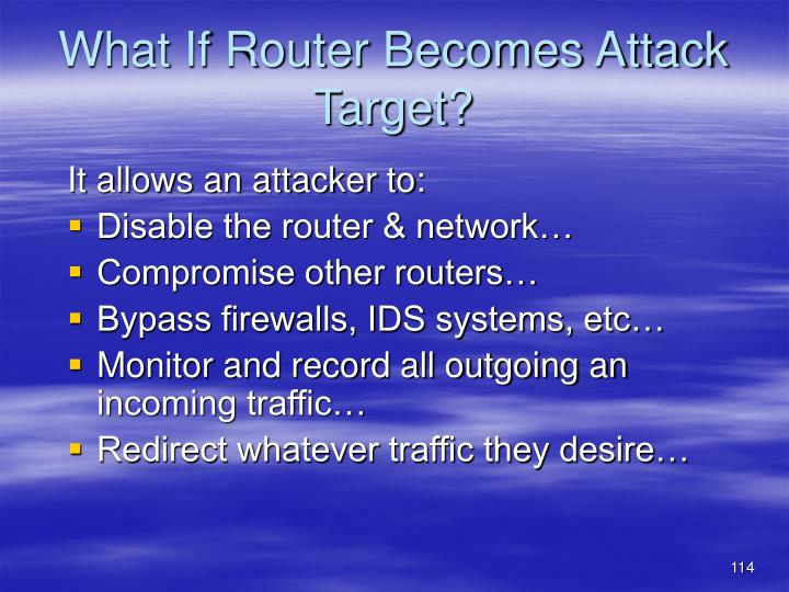 What If Router Becomes Attack Target?