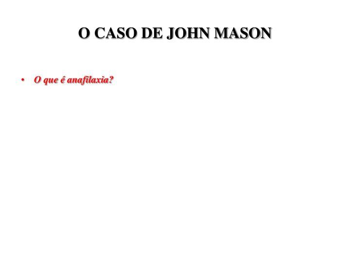 O CASO DE JOHN MASON