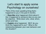 let s start to apply some psychology on ourselves