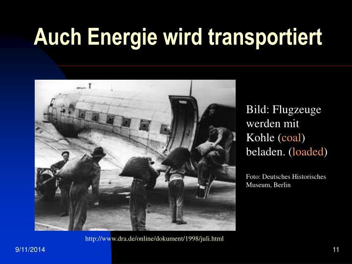 Auch Energie wird transportiert